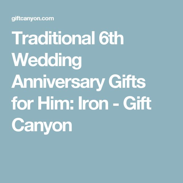 Traditional 6th Wedding Anniversary Gifts: 17 Best Ideas About Iron Anniversary Gifts On Pinterest