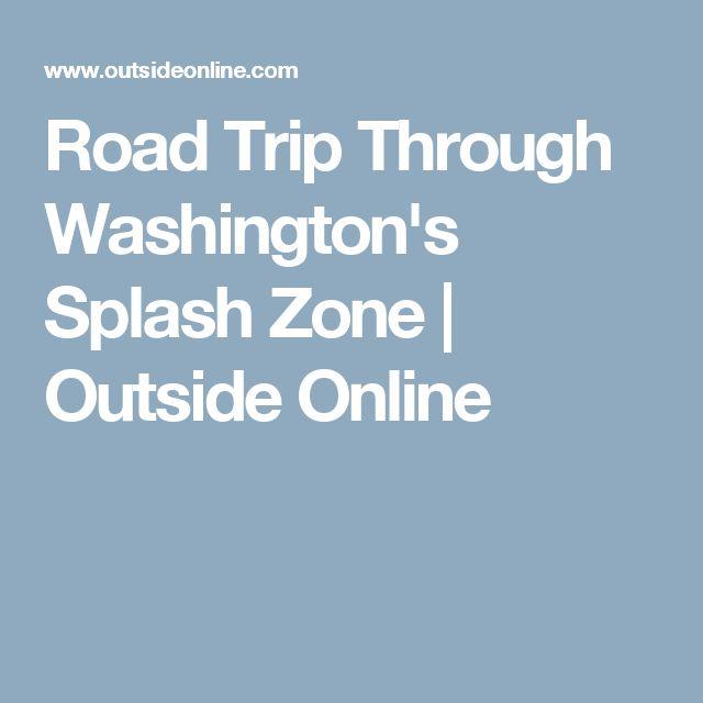 Road Trip Through Washington's Splash Zone   Outside Online