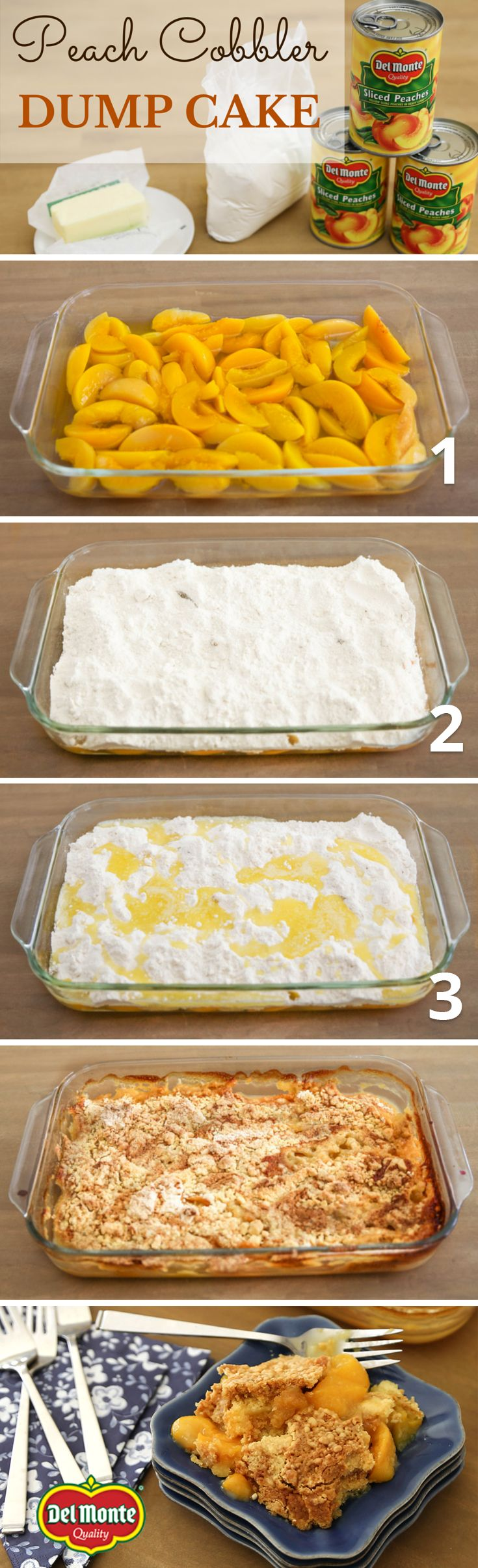 Peach Cobbler Dump Cake - The winner of the Del Monte Fan Favorite Dump Cake Poll! A super-simple sweet comfort food, made with 3 ingredients! No mixer, no eggs! Just layer fruit, cake mix and butter right in the baking dish, and a delicious dessert bakes up that's somewhere between a cobber and a fruit crisp. Keep it good and simple, or try a variation to twist up the fun. Click for recipe and directions.