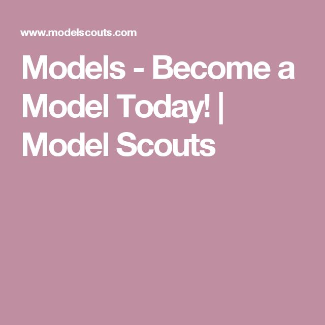 Models - Become a Model Today! | Model Scouts
