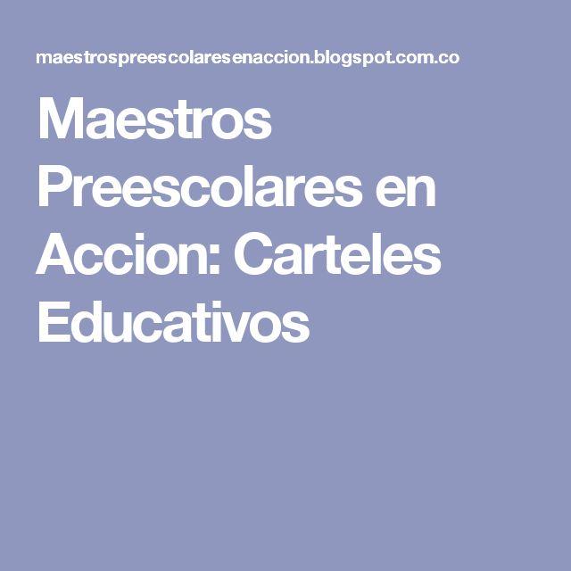 Maestros Preescolares en Accion: Carteles Educativos
