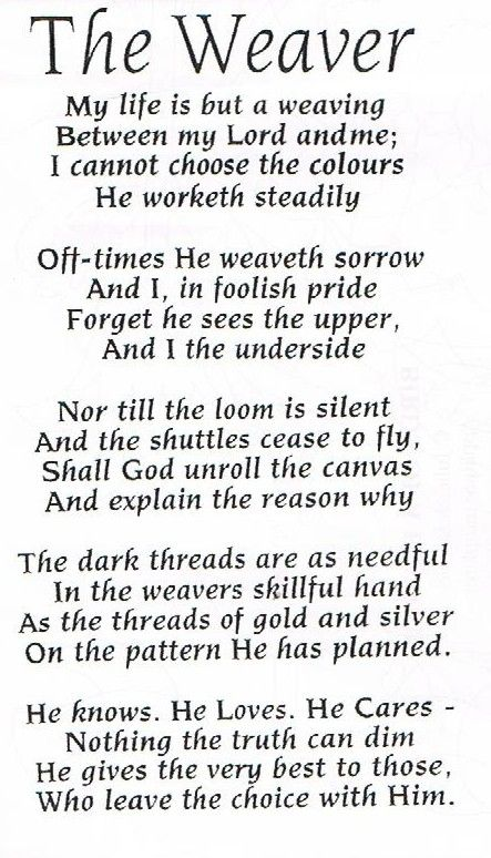 the weaver poem - we recited this poem as children.
