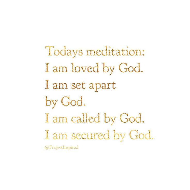 Todays meditation: I am loved by God. I am set apart by ...