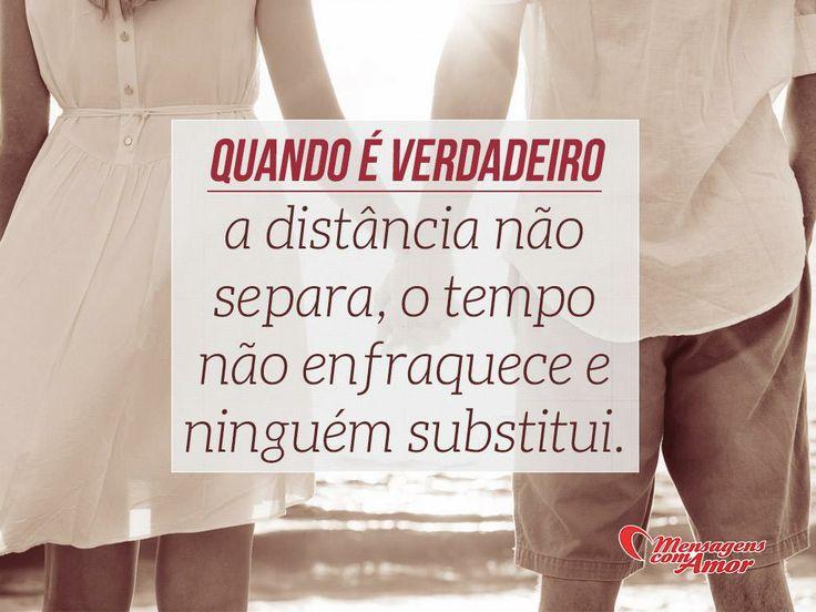Quando é verdadeiro, a distância não separa, o tempo não enfraquece e ninguém substitui.  #verdade #amor