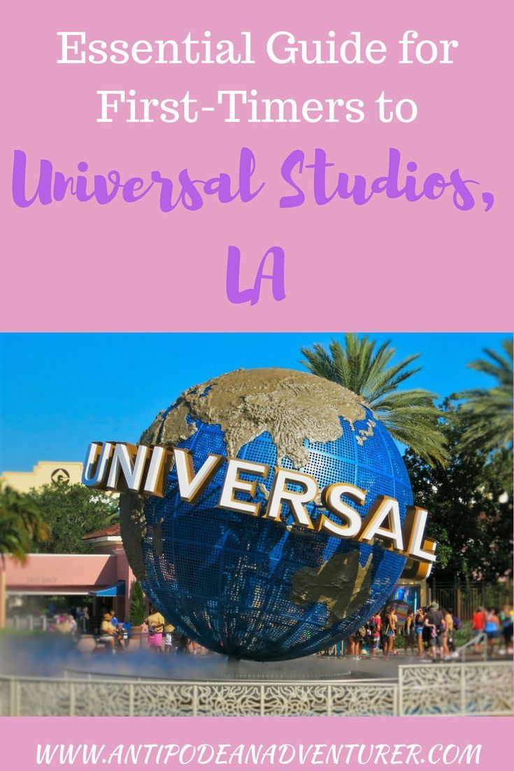 An Essential Guide For First Timers To Universal Studios La Universal Studios Los Angeles Travel California Travel