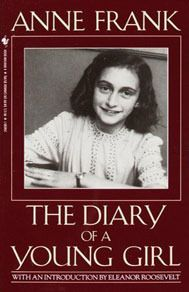 The Diary of a Young Girl, there are not enough words to describe the profound impact this book had on me.