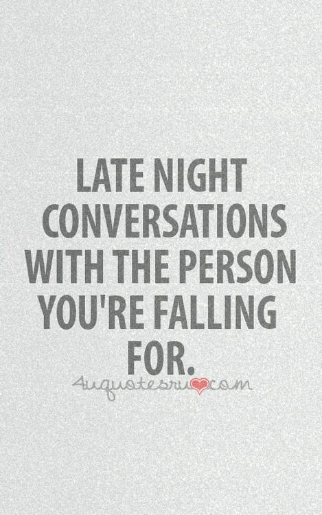 Late Night Conversations Quotes Love Quotes Quotes Life Quotes