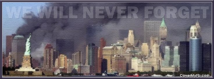 We Will Never Forget 9/11 Facebook Covers, We Will Never Forget 9/11 FB Covers…