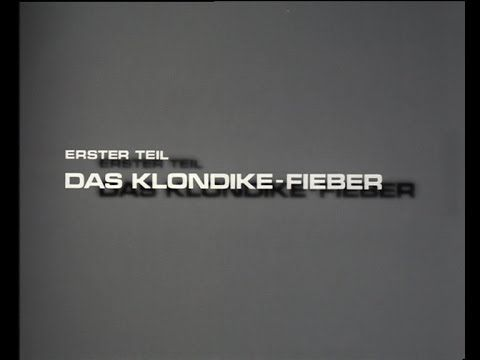 Lockruf des Goldes 1: Das Klondike-Fieber (Urfassung vom 21.12.1975) - YouTube