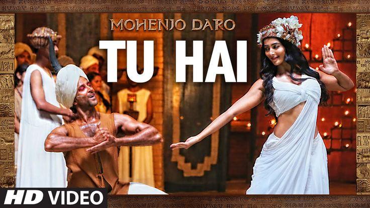"""TU HAI"" Video Song   MOHENJO DARO   A.R. RAHMAN,SANAH MOIDUTTY   Hrithi..."