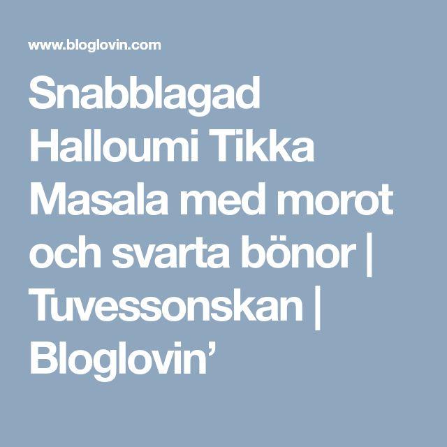 Snabblagad Halloumi Tikka Masala med morot och svarta bönor | Tuvessonskan | Bloglovin'