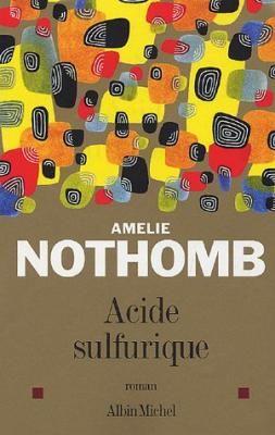 Acide sulfurique par Amélie Nothomb