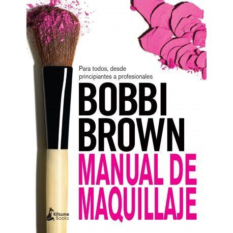 MARÇ-2018. Bobbi Brown. Manual de maquillaje.  646 COS. Bellesa.