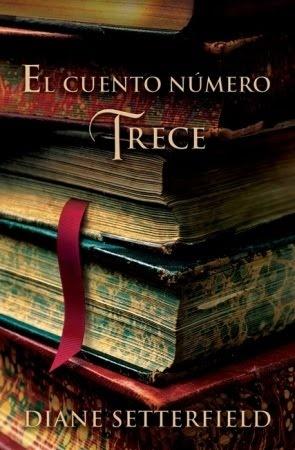 """Diane Setterfield. """"El cuento número Trece"""". Editorial Debolsillo. Entre…"""