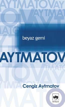 Cengiz Aytmatov - Beyaz Gemi