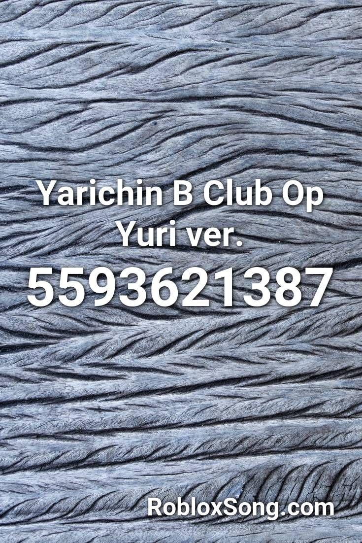 Yarichin B Club Op Yuri Ver Roblox Id Roblox Music Codes Roblox Dubstep Fnaf