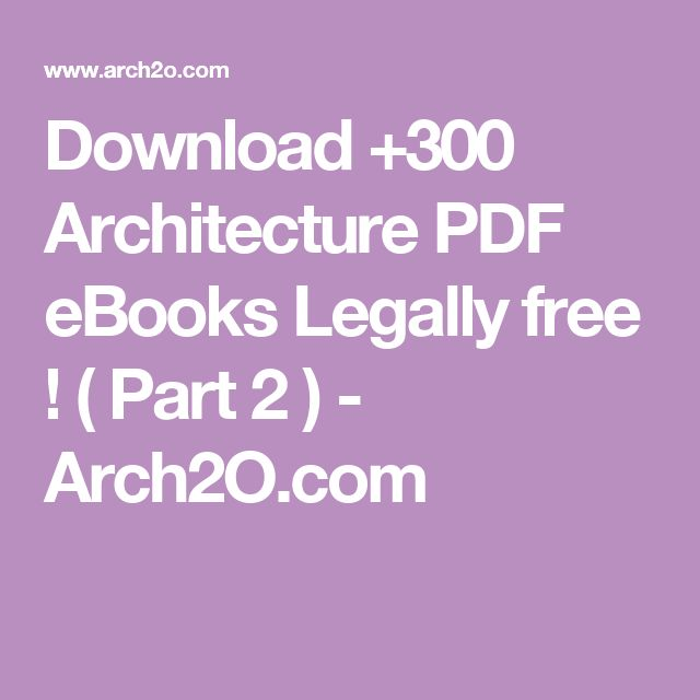 Download +300 Architecture PDF eBooks Legally free ! ( Part 2 ) - Arch2O.com