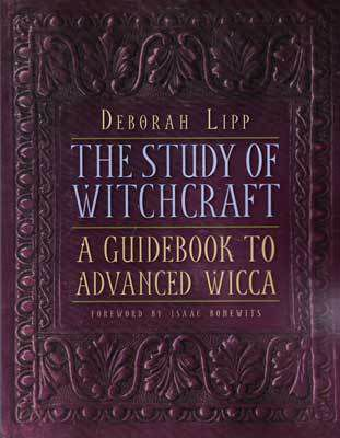 Study of Witchcraft, a Guidebook to Advanced Wicca by Deborah Lipp BSTUWIT