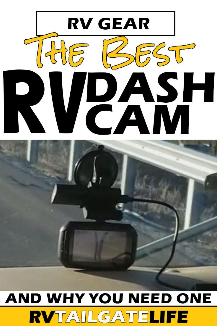 The Best Dash Cam for RVers RV Tailgate Life Rv