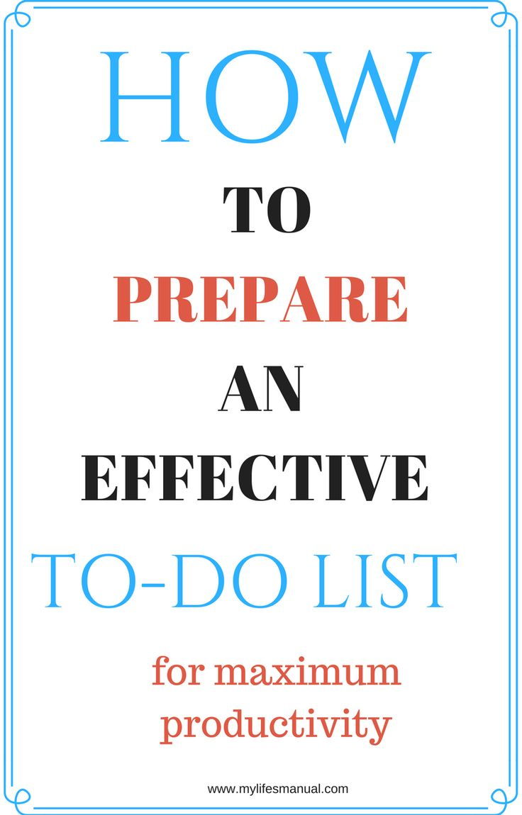 How to prepare an effective to do list. How to be organized. How to manage your day. How to be complete tasks. Productivity tips.
