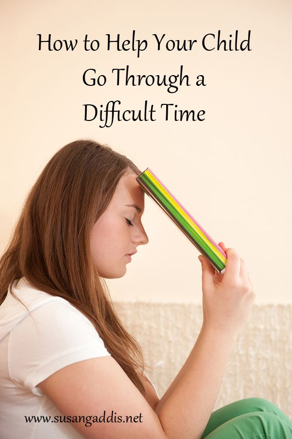 How To Help Your Child Go Through A Difficult Time  See -9678