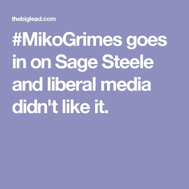 #MikoGrimes goes in on Sage Steele and liberal media didn't like it.