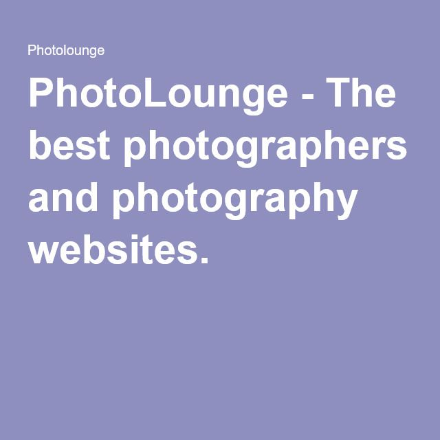 PhotoLounge - The best photographers and photography websites.
