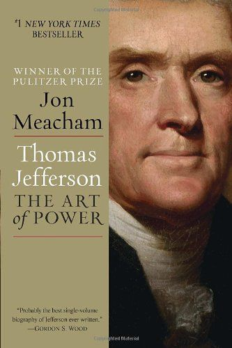 Thomas Jefferson: The Art of Power by Jon Meacham,http://www.amazon.com/dp/0812979486/ref=cm_sw_r_pi_dp_AIQFsb1YBHTCAPRH