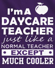 I Am A Day Care Teacher Shirt