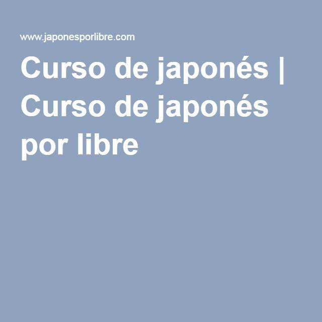 Curso de japonés | Curso de japonés por libre                                                                                                                                                      Más