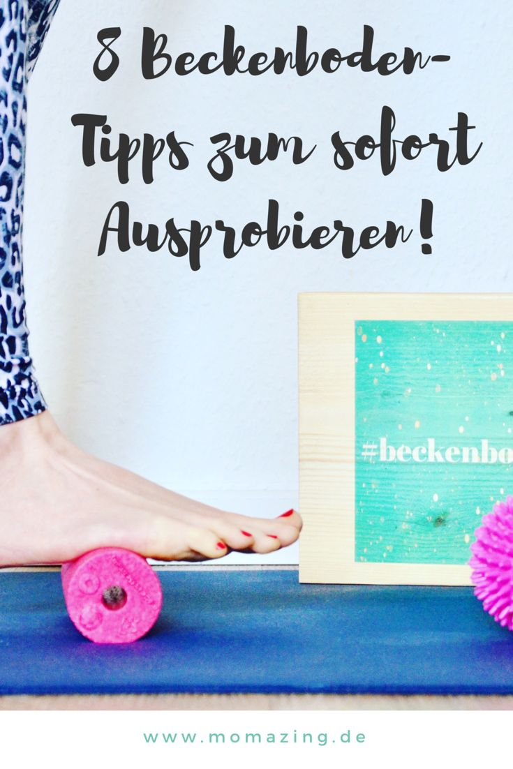 Acht Tipps für Dein Beckenbodenglück!