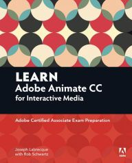 Learn Adobe Flash Professional CC for Interactive Media: Adobe Certified Associate Exam Preparation / Edition 1