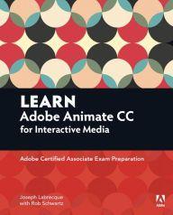 Learn Adobe Flash Professional CC for Interactive Media: Adobe Certified Associate Exam Preparation / Edition 1