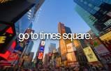 done: Fucket Lists, Buckets Listdonedid, Buccket Lists, Buckets Lists, Band Trips, Times Square, Visit Time Squares New York, Bucket Lists, Bucketlist Complete