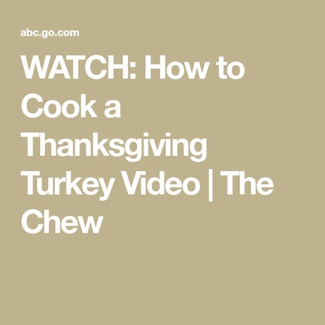WATCH: How to Cook a Thanksgiving Turkey Video | The Chew