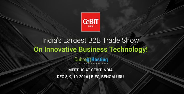#CeBIT is a glorious international-based IT and ICT business event,to be held in Bangalore, India from 8th to 10th December 2016 and here #CubeHosting the leading #Hosting company, will make a display of its immense and acknowledged IT services and solutions across other IT participants. So, if you are keen to meet us, please write to us at info@cubehost.in
