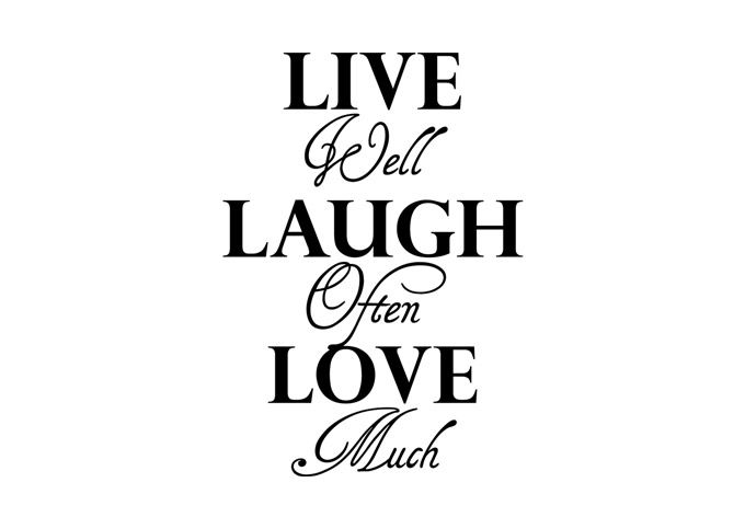Live Love Laugh Quote: Words To Live By
