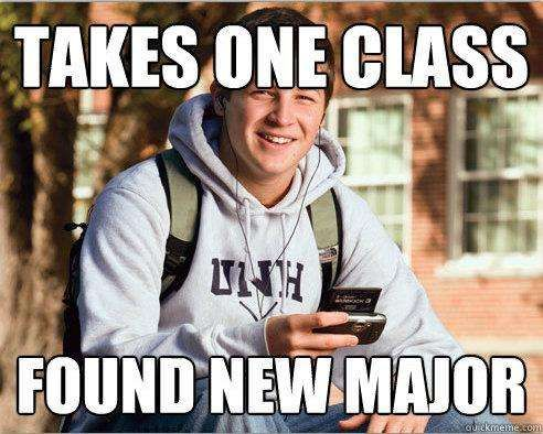 College Freshman Meme Needs to Change Majors (Again)