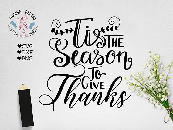 Tis the Season To Give Thanks Thanksgiving SVG Cut File for Cricut, Silhouette Cameo and other cutting machines.