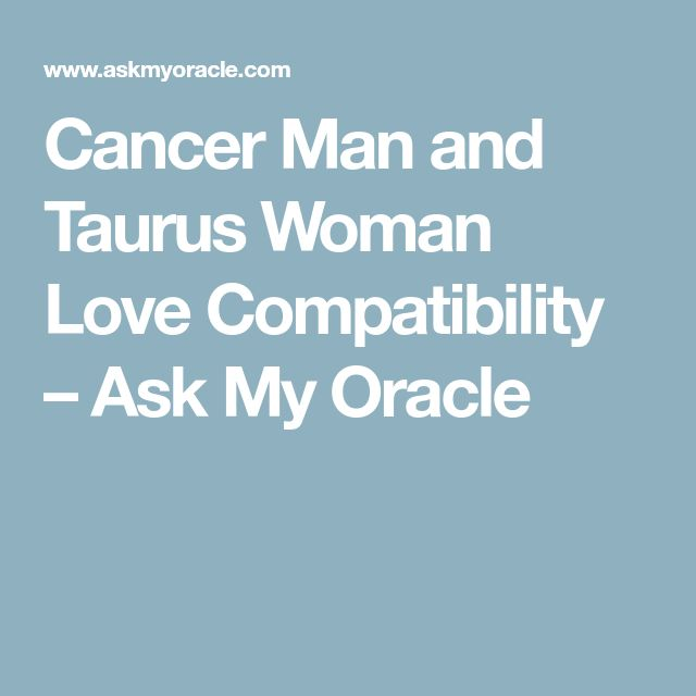 Cancer Man and Taurus Woman Love Compatibility – Ask My Oracle