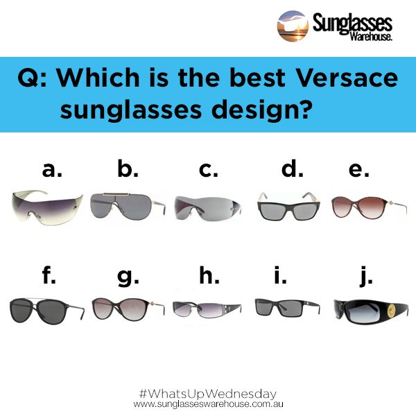 #WhatsUpWednesday: Versace has been one of the most sought after eyewear brands. With its style and elegance, it's not hard to feel the urge to have atleast a pair for yourself. If you were to choose one favorite, which would it be? Not sure which to choose? Find out more details at: http://bit.ly/1Jfa8if  Want to have your own pair of Versace sunglasses? Order now at: www.sunglasseswarehouse.com.au