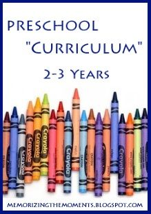 Memorizing the Moments: 2013 Preschool Curriculum A list of possibilities for the littlest learner.