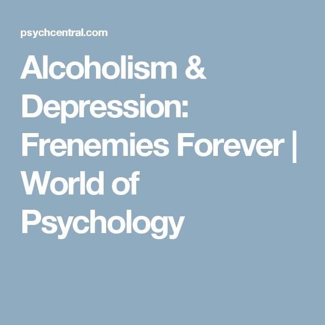 Alcoholism & Depression: Frenemies Forever | World of Psychology
