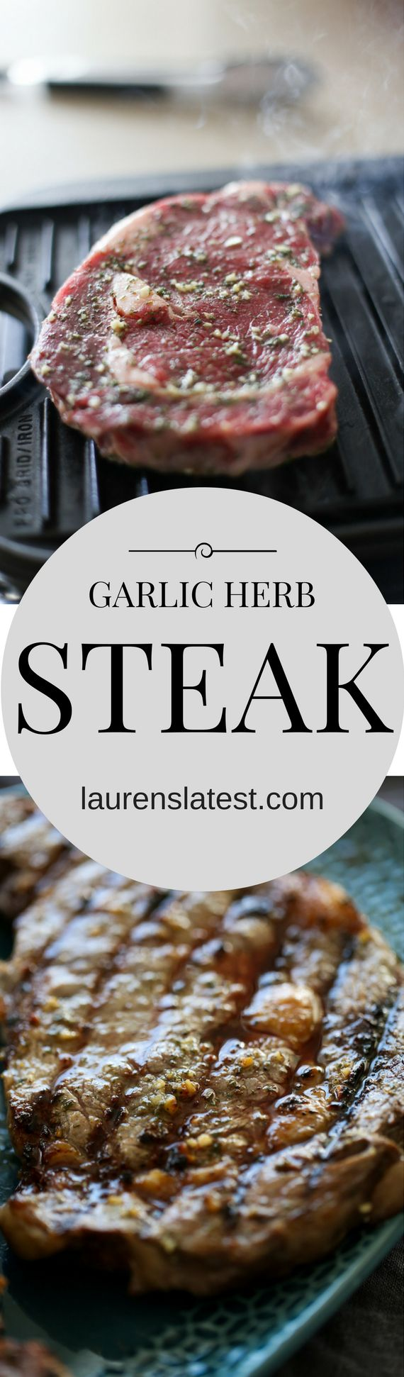 GARLIC AND HERB STEAK IS THE EASIEST, MOST TENDER AND TASTIEST RIBEYE RECIPE! FLAVORFUL, SIMPLE AND FAST, THIS AMAZING DINNER WILL GET YOU COOKING STEAK ALL YEAR LONG!