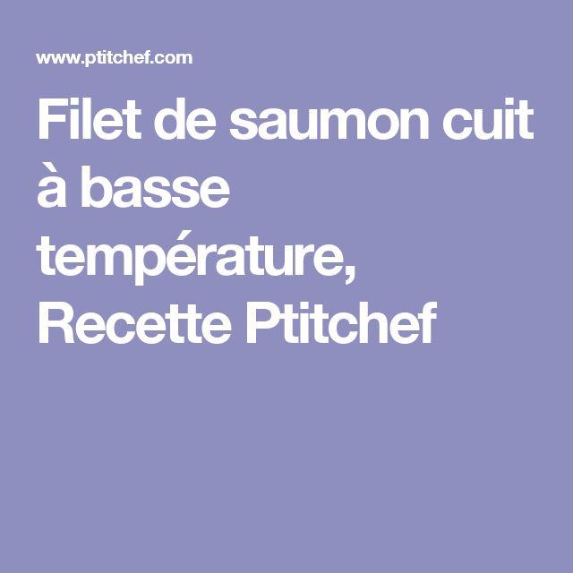 Filet de saumon cuit à basse température, Recette Ptitchef
