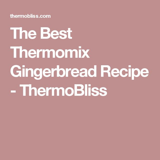 The Best Thermomix Gingerbread Recipe - ThermoBliss