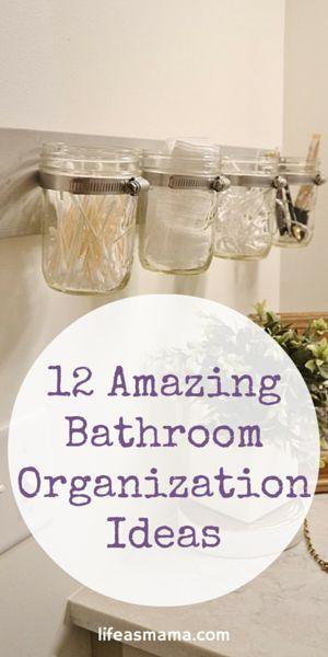 12 Amazing Bathroom Organization Ideas