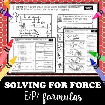 Students will enjoy solving for force with EzPz Science Formulas. These formula problems have students solving for force, mass and acceleration in a fun and engaging way! A perfect review for STAAR or state testing! Suggestions for EzPz Science Formulas  Pre-assessment (KWL)  Laminate for