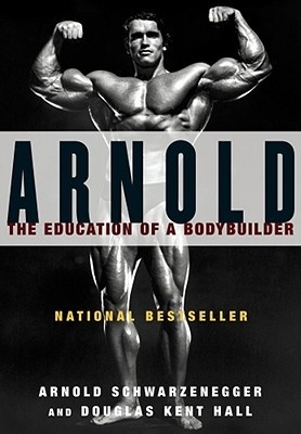Arnold: The Education of a Bodybuilder (1977) by Arnold Schwarzenegger and Douglas Kent Hall: Bestselling Books, Books Worth Reading, Bestselling Autobiography, Bodybuilding Goals, Books Online, Muscle Building, Sports, Arnold Schwarzenegger, Education