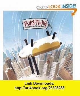 Thing-Thing (9780887768392) Cary Fagan, Nicolas Debon , ISBN-10: 0887768393  , ISBN-13: 978-0887768392 ,  , tutorials , pdf , ebook , torrent , downloads , rapidshare , filesonic , hotfile , megaupload , fileserve